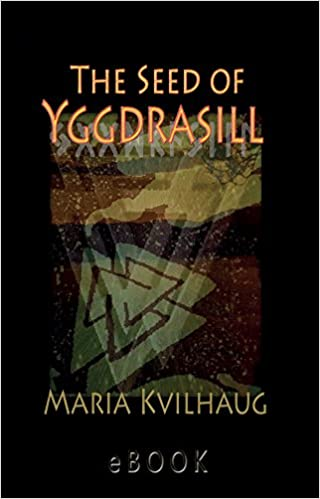 The Seed of Yggdrasill-deciphering the hidden messages in Old Norse Myths (3rd Edition) - Epub + Converted pdf