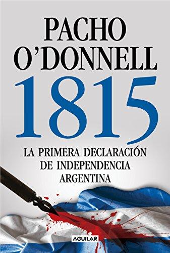 1815 La primera declaración de independencia argentina (Spanish Edition) eBook - Epub + Converted pdf
