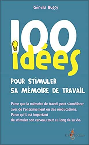 100 idées pour stimuler sa mémoire de travail - Epub + Converted pdf