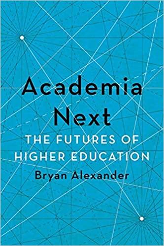 Academia Next: The Futures of Higher Education - Original PDF