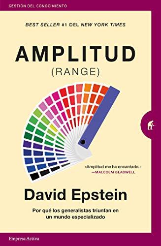 Amplitud (Range): Por qué los generalistas triunfan en un mundo especializado (Gestión del conocimiento) (Spanish Edition)  - Epub + Converted pdf