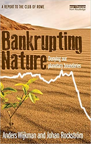 Bankrupting Nature: Denying Our Planetary Boundaries - Original PDF
