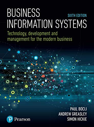 Business Information Systems:  Technology, Development and Management for the Modern Business - Original PDF
