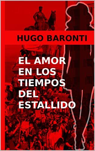 El amor en los tiempos del estallido Chile, Octubre de 2019 (Spanish Edition) [2020] - Epub + Converted pdf