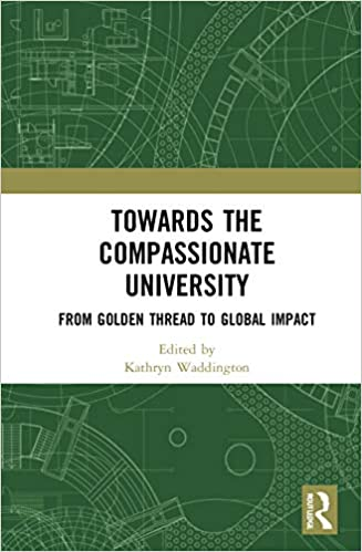 Towards the Compassionate University: From Golden Thread to Global Impact (Routledge Studies in Management, Organizations and Society) - Original PDF