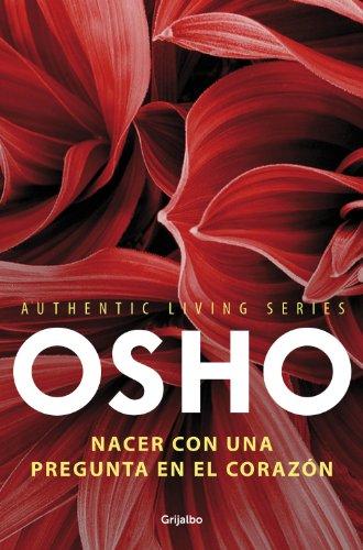 Nacer con una pregunta en el corazón (Authentic Living Series) (Spanish Edition) - Epub + Converted pdf