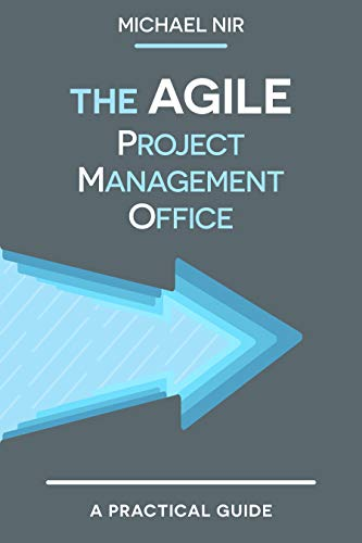 Agile Project Management: The Agile PMO: Leading the Effective, Value Driven and Agile Project Management Office  - Epub + Converted pdf