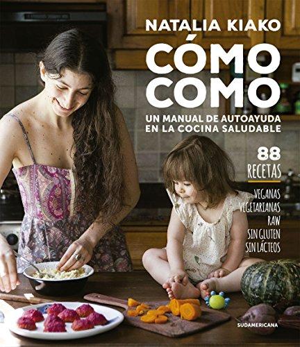 Cómo como: Un manual de autoayuda en la cocina saludable (Spanish Edition)  - Epub + Converted pdf