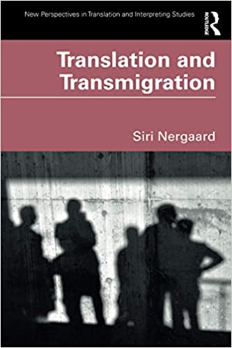 Translation and Transmigration (New Perspectives in Translation and Interpreting Studies) - Original PDF