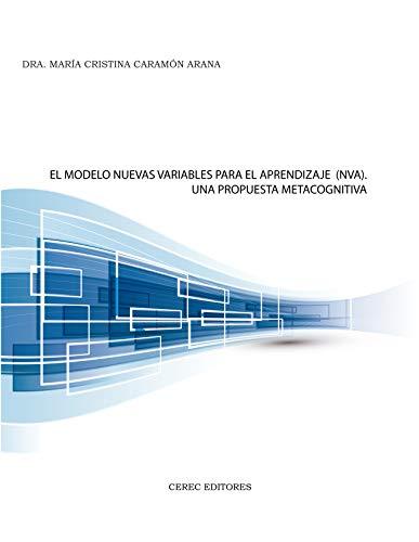 El Modelo Nuevas Variables para el Aprendizaje: Una Propuesta Metacognitiva (Spanish Edition) - Epub + Converted pdf