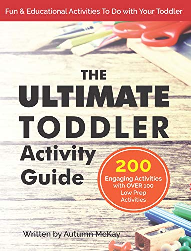The Ultimate Toddler Activity Guide: Fun & educational activities to do with your toddler (Early Learning Book 3) - Epub + Converted pdf