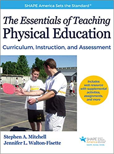 The Essentials of Teaching Physical Education: Curriculum, Instruction, and Assessment (SHAPE America set the Standard)  - Original PDF