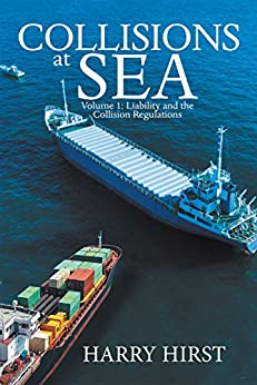 Collisions at Sea: Volume 1: Liability and the Collision Regulations - Epub + Converted pdf