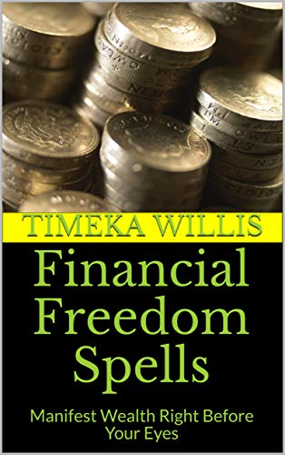 Financial Freedom Spells: Manifest Wealth Right Before Your Eyes - Epub + Converted pdf