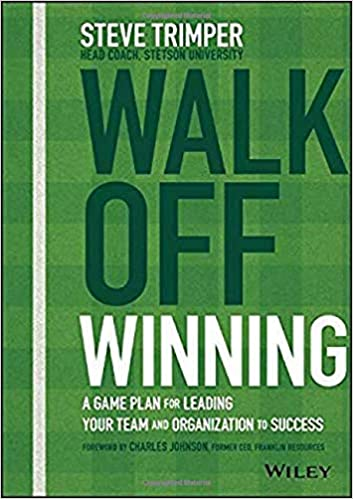 Walk Off Winning:  A Game Plan for Leading Your Team and Organization to Success[2020] - Original PDF