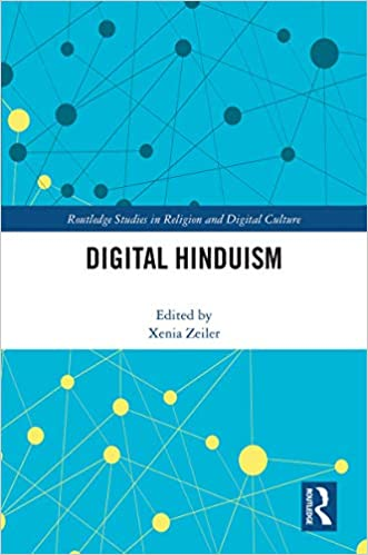 Digital Hinduism (Routledge Studies in Religion and Digital Culture)  [2019] - Original PDF