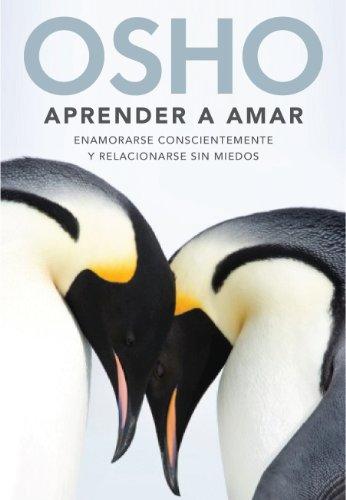 Aprender a amar:  Como relacionarte sin miedo y amar plenamente (AUTOAYUDA SUPERACION NUEVO FOR) (Spanish Edition) - Epub + Converted pdf