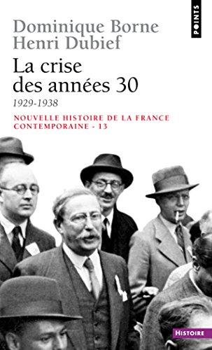 Nouvelle Histoire de la France contemporaine, tome 13 : La Crise des années trente, 1929-1938 - Epub + Converted pdf