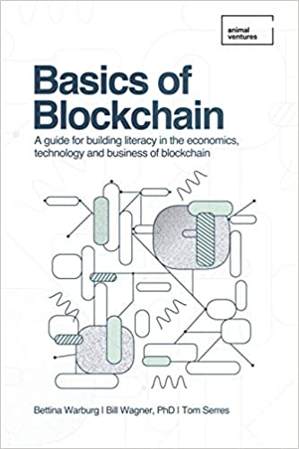 Basics of Blockchain: A guide for building literacy in the economics, technology, and business of blockchain - Epub + Converted pdf