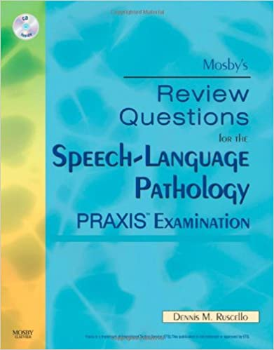Mosby's Review Questions for the Speech-Language Pathology PRAXIS Examination - Original PDF