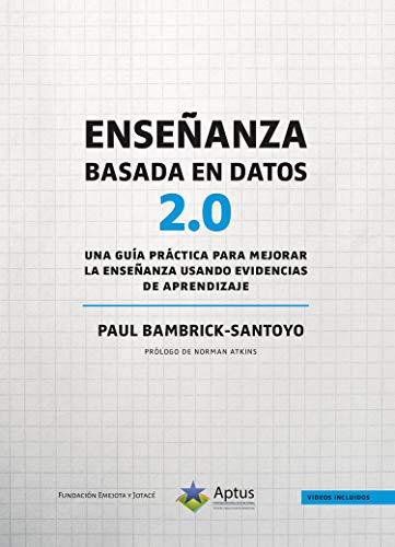 Enseñanza basada en datos 2.0: Una guía práctica para mejorar la enseñanza usando evidencias de aprendizaje (Spanish Edition) - Epub + Converted pdf