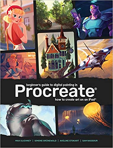 Beginner's Guide to Digital Painting in Procreate: How to Create Art on an iPad - Epub + Converted pdf