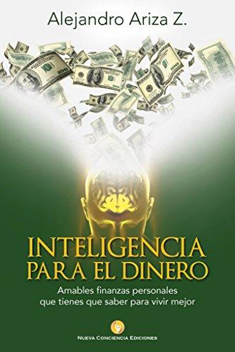 Inteligencia para el dinero: Amables finanzas personales que tienes que saber para vivir mejor (Spanish Edition) - Epub + Converted pdf