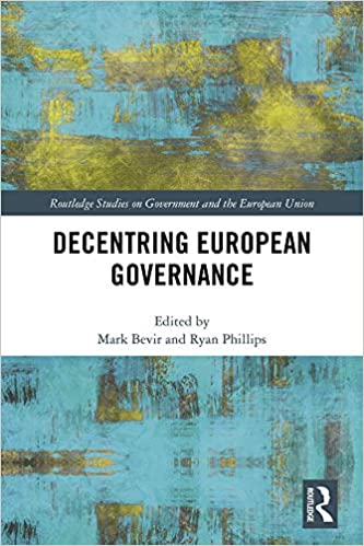 Decentring European Governance (Routledge Studies on Government and the European Union)[2019] - Original PDF