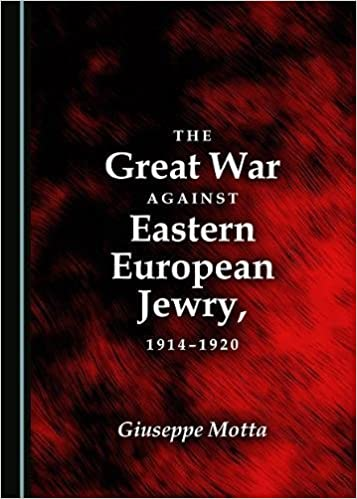 The Great War against Eastern European Jewry, 1914-1920  - Original PDF