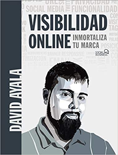 Visibilidad online:  Inmortaliza tu marca (SOCIAL MEDIA) (Spanish Edition)[2020] - Epub + Converted pdf