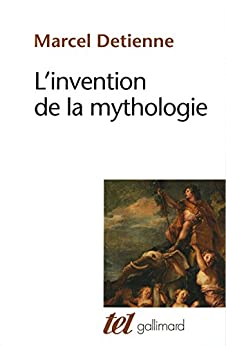 L'Invention de la mythologie - Epub + Converted pdf