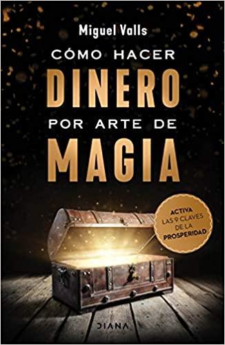 Cómo hacer dinero por arte de magia (Spanish Edition) - Epub + Converted pdf