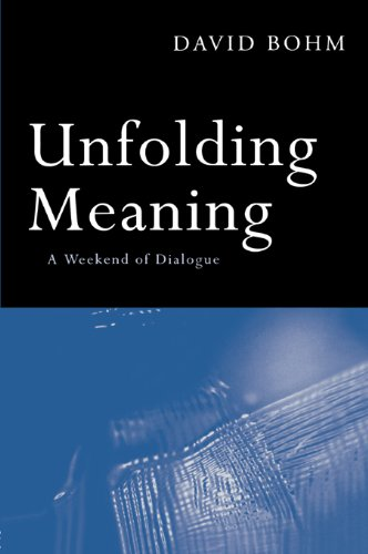 Unfolding Meaning: A Weekend of Dialogue with David Bohm - Epub + Converted pdf