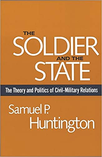 The Soldier and the State: The Theory and Politics of Civil–Military Relations (Belknap Press S) - Original PDF