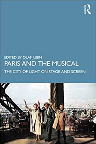 Paris and the Musical: The City of Light on Stage and Screen - Original PDF