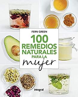 100 remedios naturales para la mujer (SALUD) (Spanish Edition) - Epub + Converted pdf