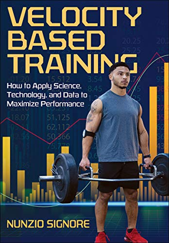 Velocity-Based Training: How to Apply Science, Technology, and Data to Maximize Performance - Epub + Converted pdf