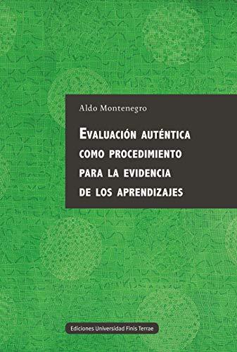 Evaluación auténtica como procedimiento para la evidencia de los aprendizajes. (Spanish Edition) - Epub + Converted pdf