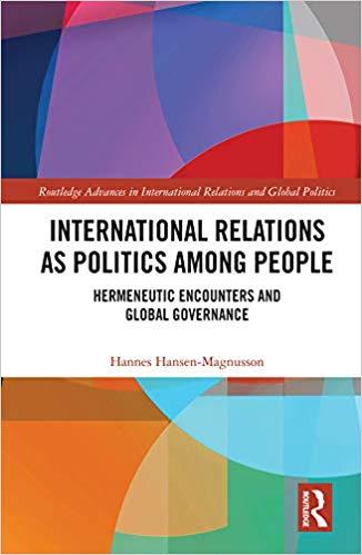 International Relations as Politics among People: Hermeneutic Encounters and Global Governance