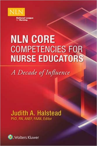 NLN Core Competencies for Nurse Educators: A Decade of Influence- Epub + Converted pdf