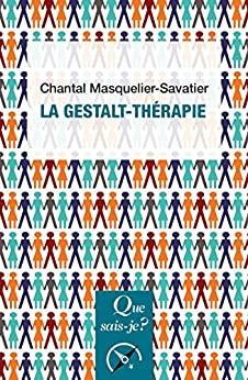 La Gestalt-thérapie: « Que sais-je ? » n° 4006 (French Edition) - Epub + Converted pdf