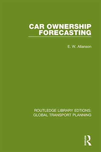 Car Ownership Forecasting (Routledge Library Edtions: Global Transport Planning Book 2) - Original PDF