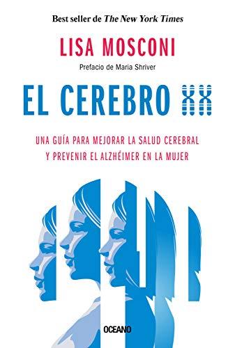 El cerebro XX: Una guía para mejorar la salud cerebral y prevenir el Alzheimer en la mujer (Para estar bien) (Spanish Edition) - Epub + Converted pdf