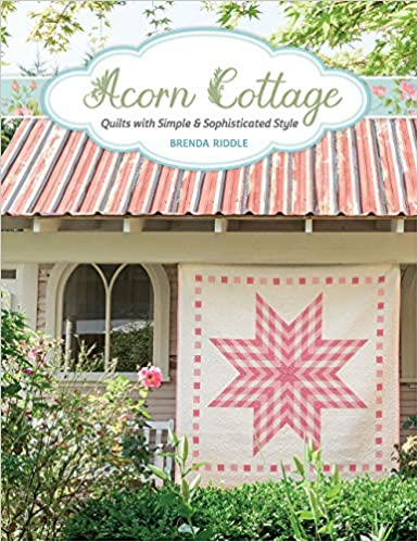Acorn Cottage: Quilts with Simple & Sophisticated Style - Original PDF