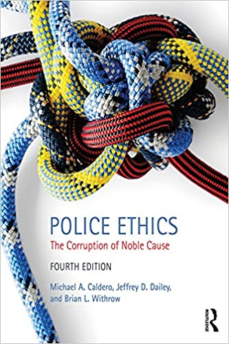 Police Ethics: The Corruption of Noble Cause (4th Edition) - Original PDF