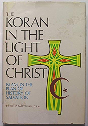 The Koran in the Light of Christ: A Christian Interpretation of the Sacred Book of Islam