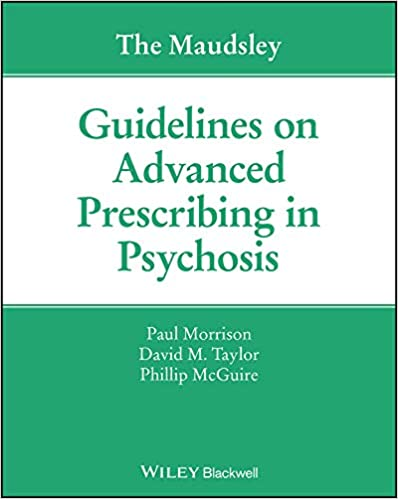 The Maudsley Guidelines on Advanced Prescribing in Psychosis - Original PDF