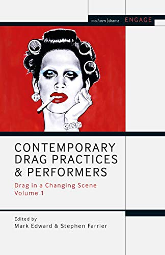 Contemporary Drag Practices and Performers Drag in a Changing Scene Volume 1 (Engage) [2020] - Original PDF