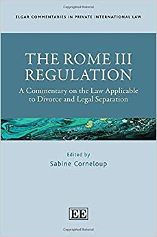 The Rome III Regulation:  A Commentary on the Law Applicable to Divorce and Legal Separation (Elgar Commentaries in Private International Law)[2020] - Original PDF
