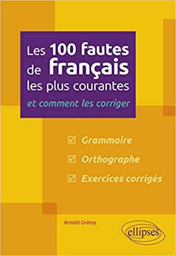Les 100 fautes de français les plus courantes – et comment les corriger[2020] - Epub + Converted pdf